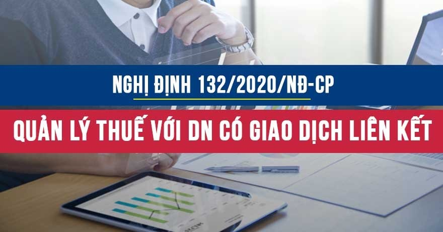 Decree No.132/2020/ND-CP:Tax administration regulations applicable to enterprises with associated transactions